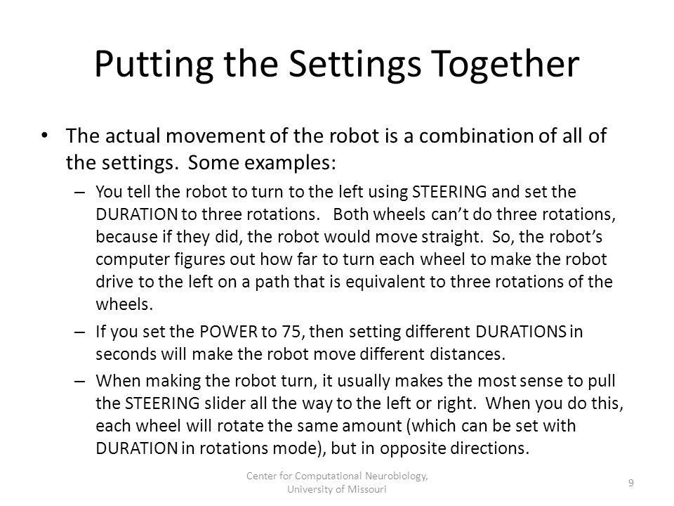 Putting the Settings Together The actual movement of the robot is a combination of all of the settings.