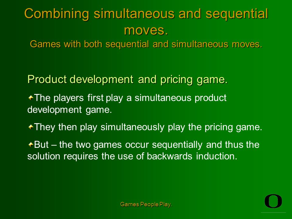 Games People Play.Combining simultaneous and sequential moves.