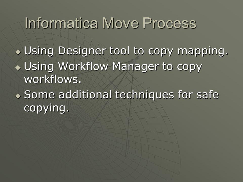 Informatica Move Process  Using Designer tool to copy mapping.