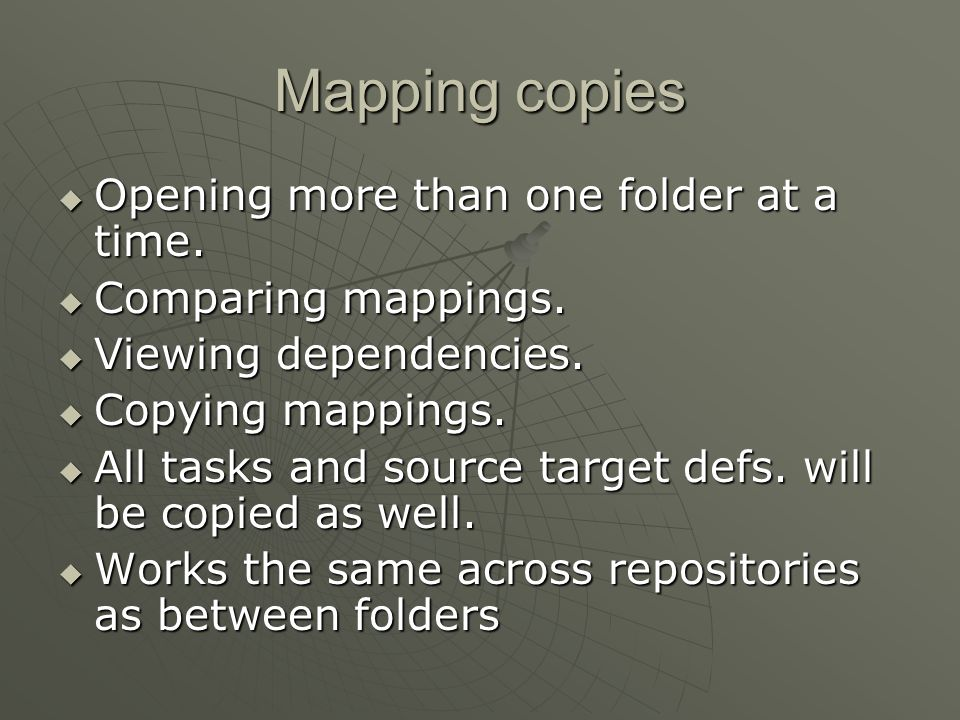 Workflow Copying  Copy works similarly to Mapping copies  All mappings associated with a workflow should be copied first  All tasks and worklets are copied as well.