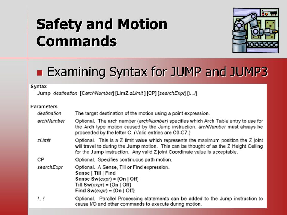 Safety and Motion Commands Examining Syntax for JUMP and JUMP3 Examining Syntax for JUMP and JUMP3