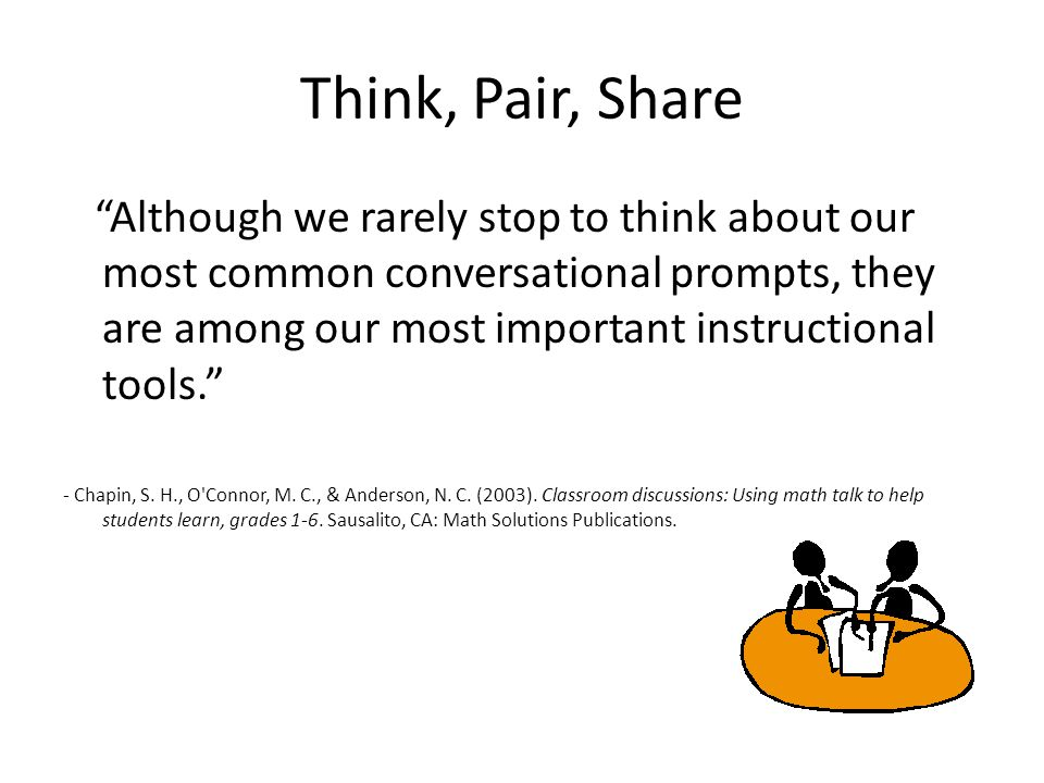 """Think, Pair, Share """"Although we rarely stop to think about our most common conversational prompts, they are among our most important instructional too"""