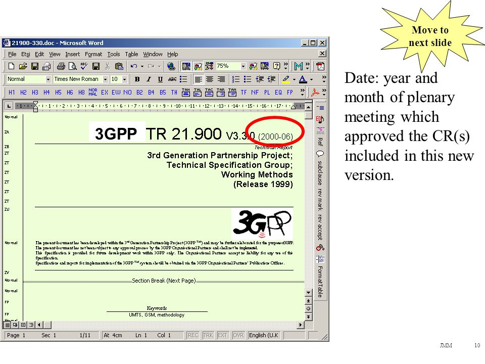 JMM10 Date: year and month of plenary meeting which approved the CR(s) included in this new version.