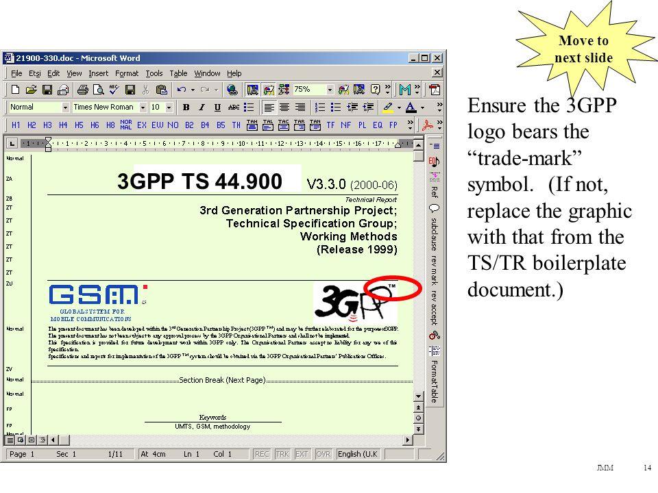 JMM14 Ensure the 3GPP logo bears the trade-mark symbol.