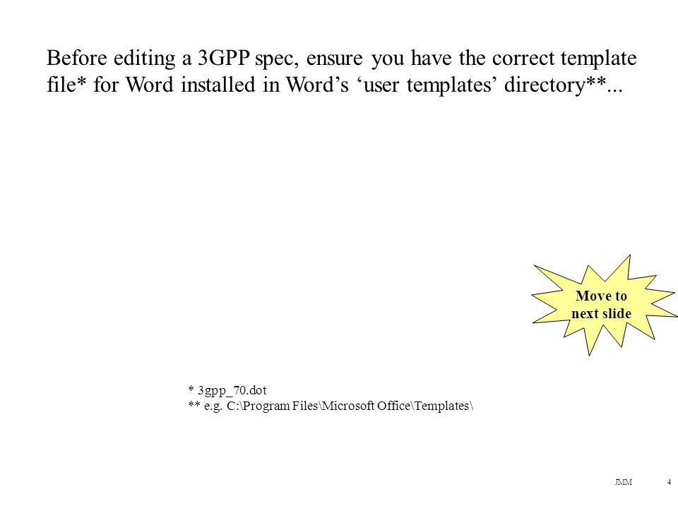 JMM5 Ensure you have the 3GPP template file in Word's 'user templates' directory...