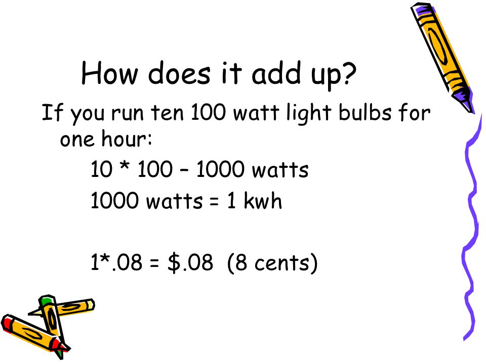 How much does it cost.Assume that you have three 300 watt bulbs on the outside of your house.