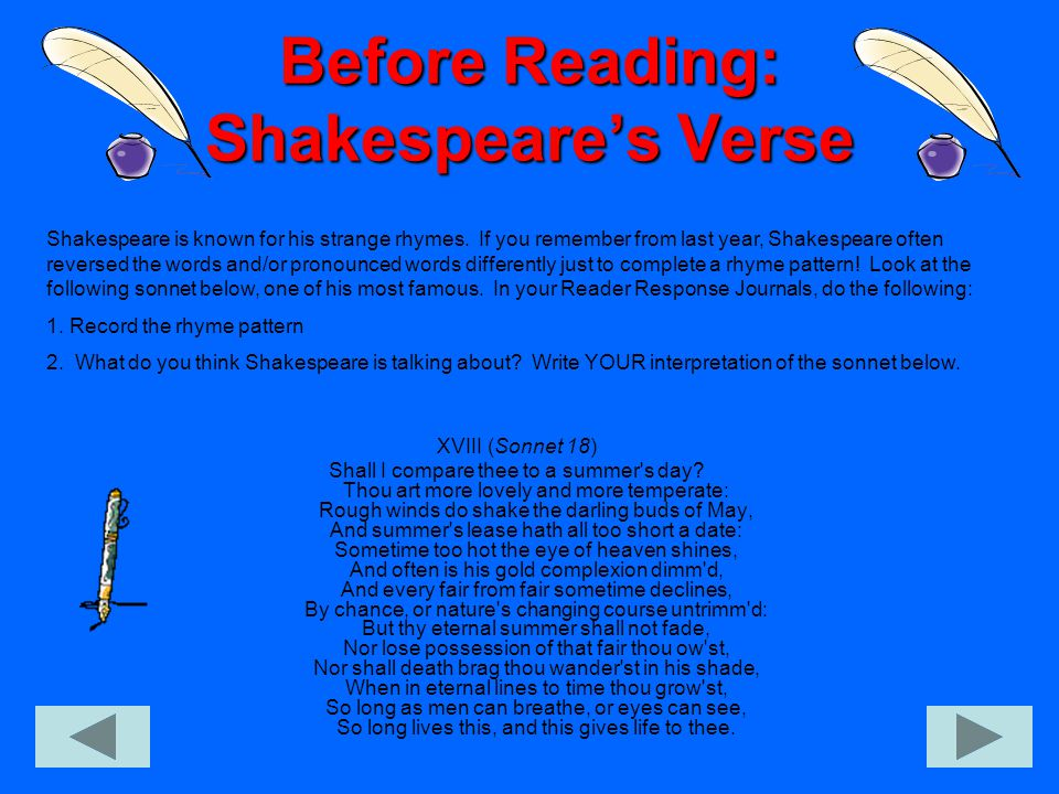 Before Reading: Shakespeare's Verse 2 Did you know that Shakespeare even wrote his own epitaph in rhyming verse.