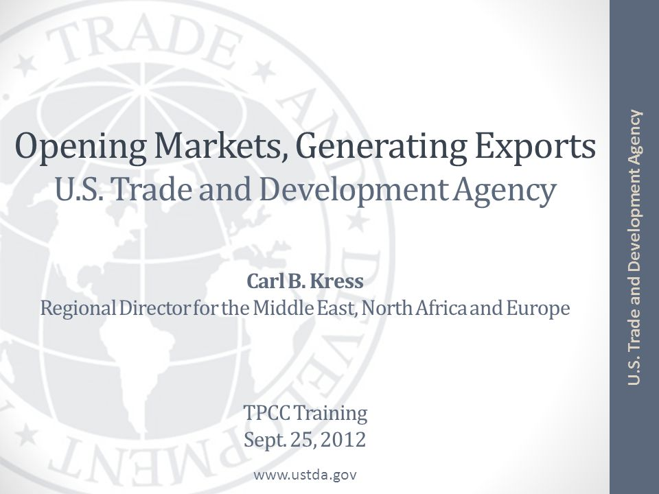 www.ustda.gov U.S. Trade and Development Agency Opening Markets, Generating Exports U.S.