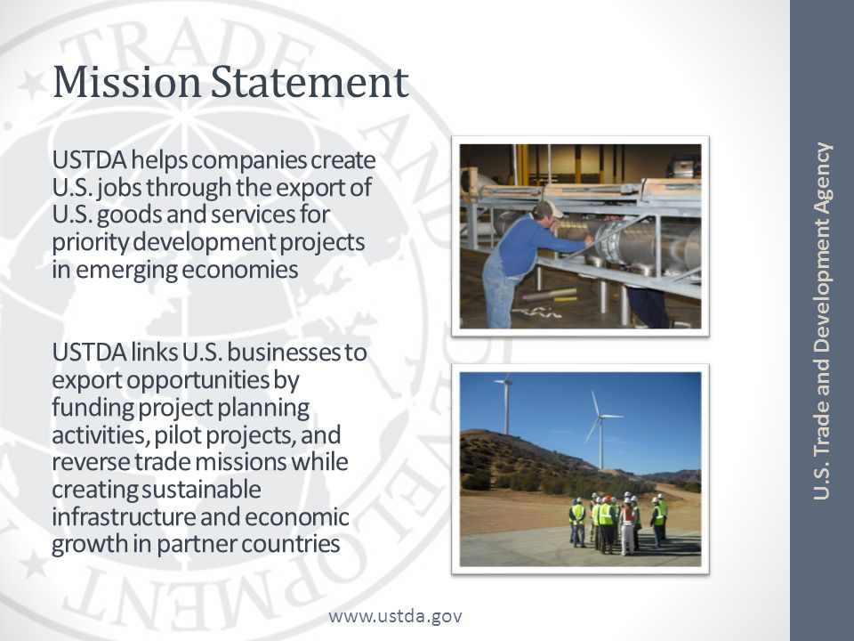 www.ustda.gov U.S. Trade and Development Agency Mission Statement USTDA helps companies create U.S.