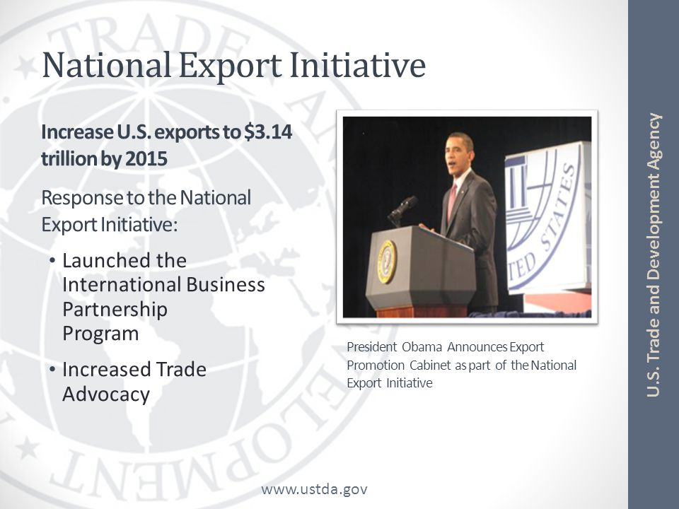 www.ustda.gov U.S. Trade and Development Agency National Export Initiative Increase U.S.