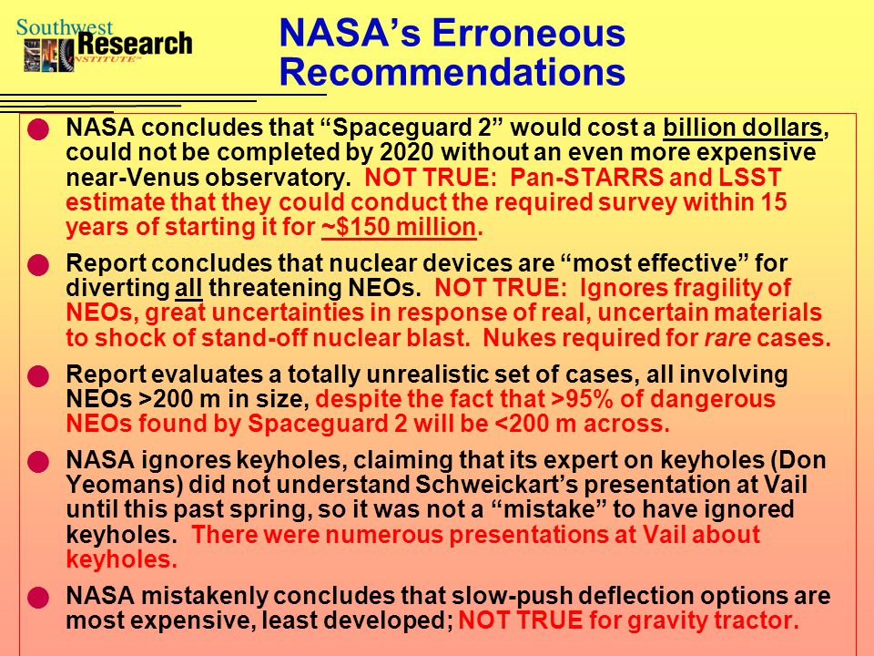 NASA's Erroneous Recommendations NASA concludes that Spaceguard 2 would cost a billion dollars, could not be completed by 2020 without an even more expensive near-Venus observatory.