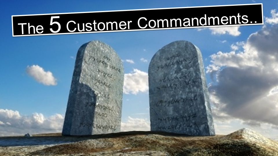 The 5 Customer Commandments..