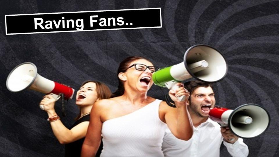Raving Fans..
