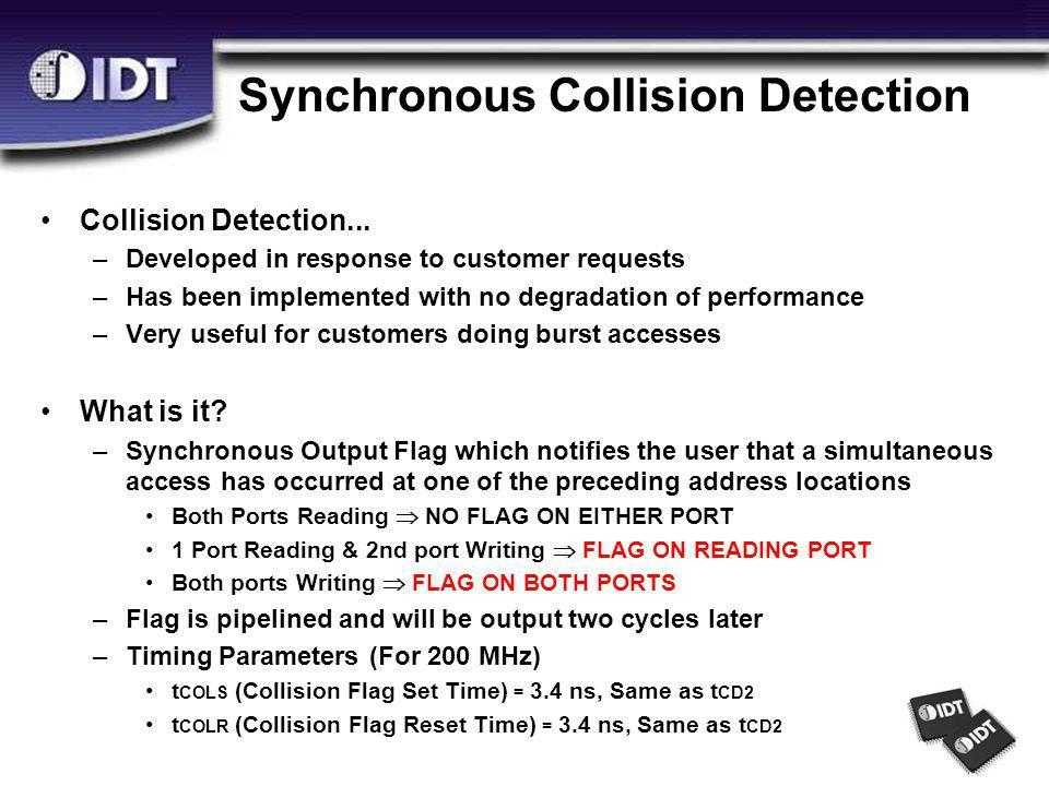 Synchronous Collision Detection Collision Detection...