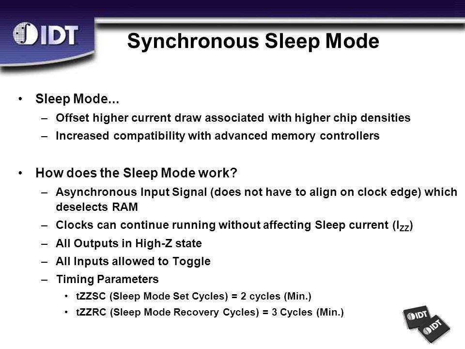 Synchronous Sleep Mode Sleep Mode...