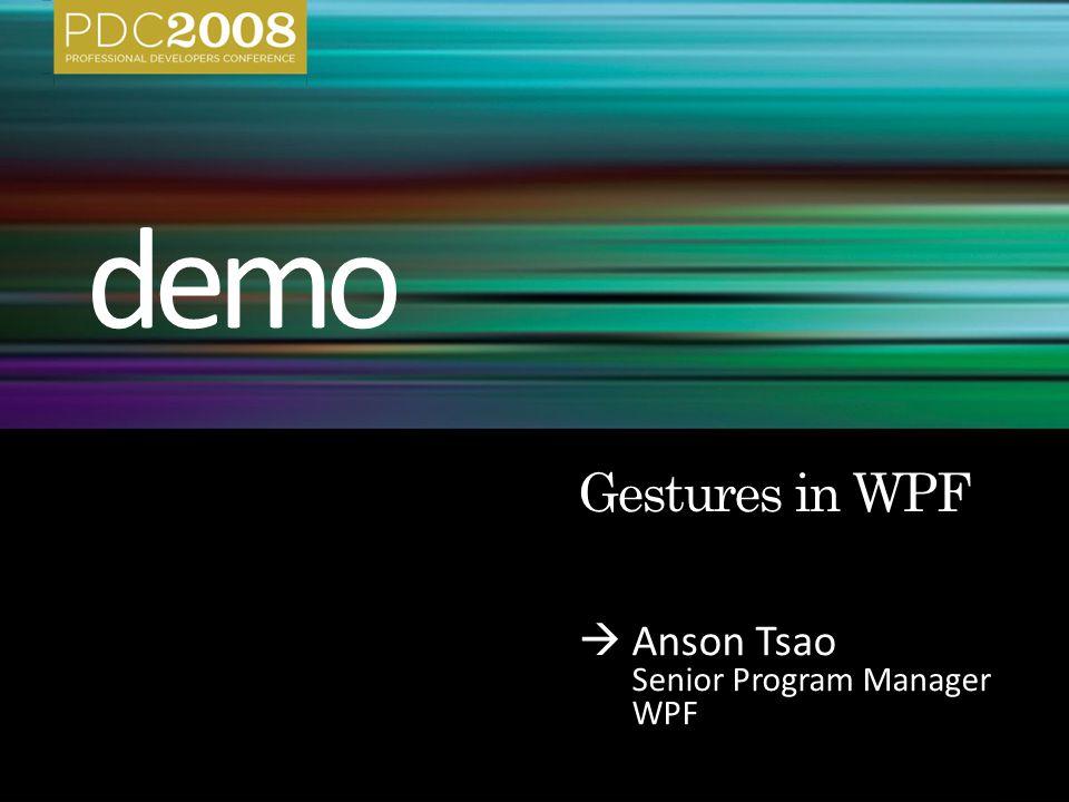  Anson Tsao Senior Program Manager WPF