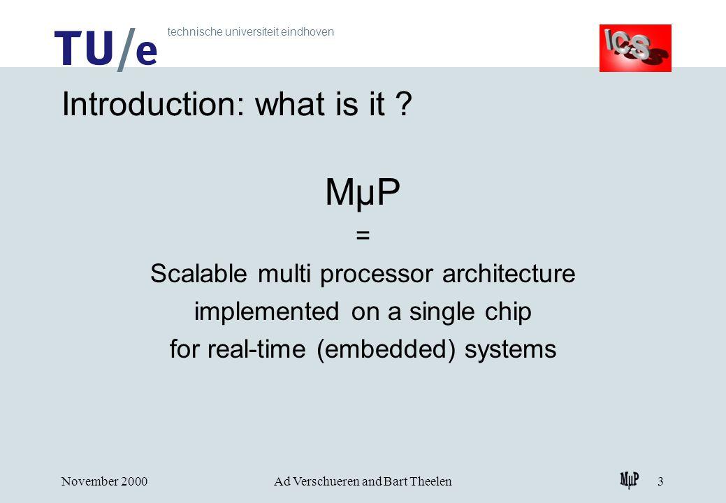 technische universiteit eindhoven November 2000Ad Verschueren and Bart Theelen3 Introduction: what is it .