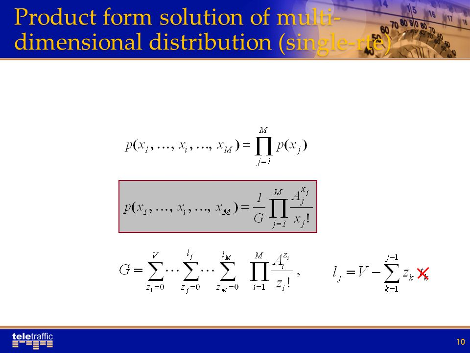 Product form solution of multi- dimensional distribution (single-rte) 10