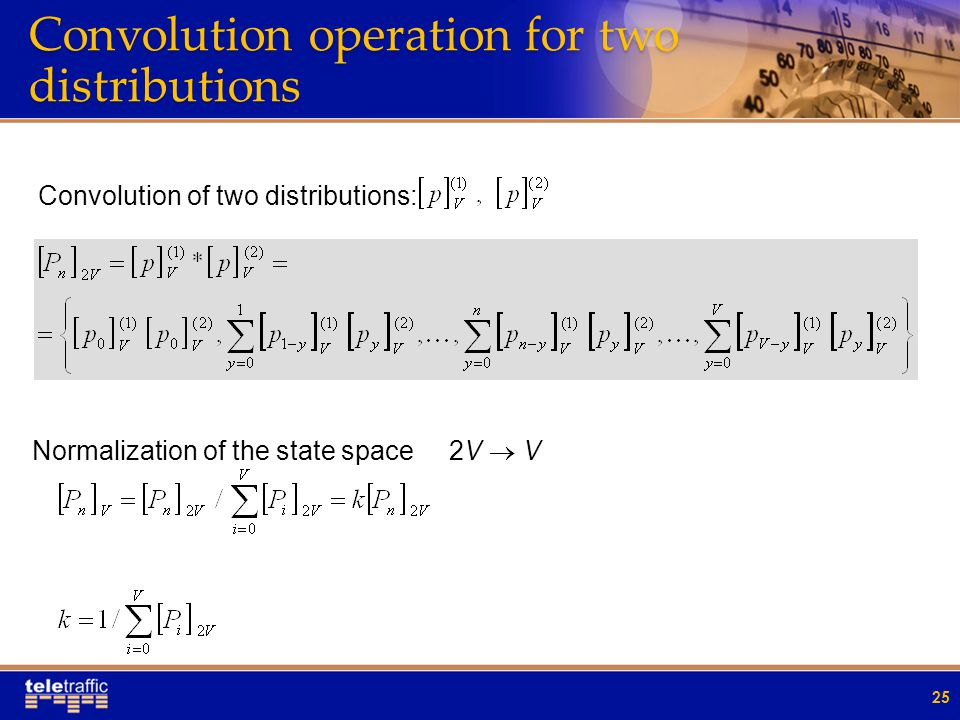 Convolution operation for two distributions 25 Convolution of two distributions: Normalization of the state space 2V  V