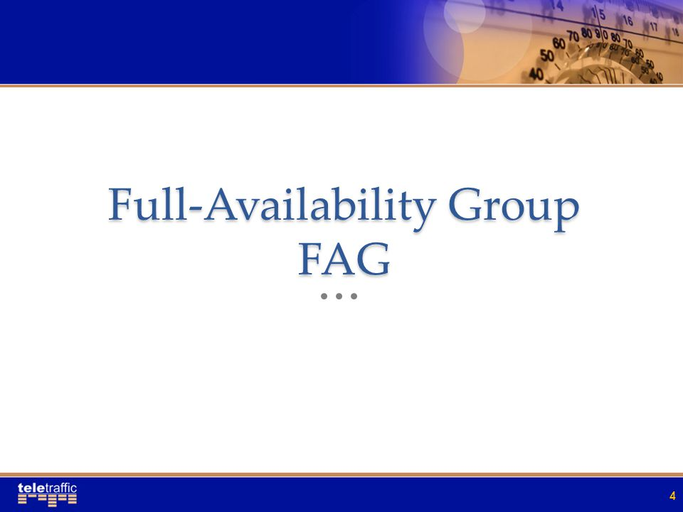 Full-Availability Group FAG 4