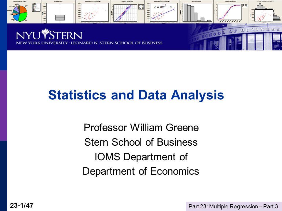 Part 23: Multiple Regression – Part 3 23-2/47 Statistics and Data Analysis Part 23 – Multiple Regression: 3