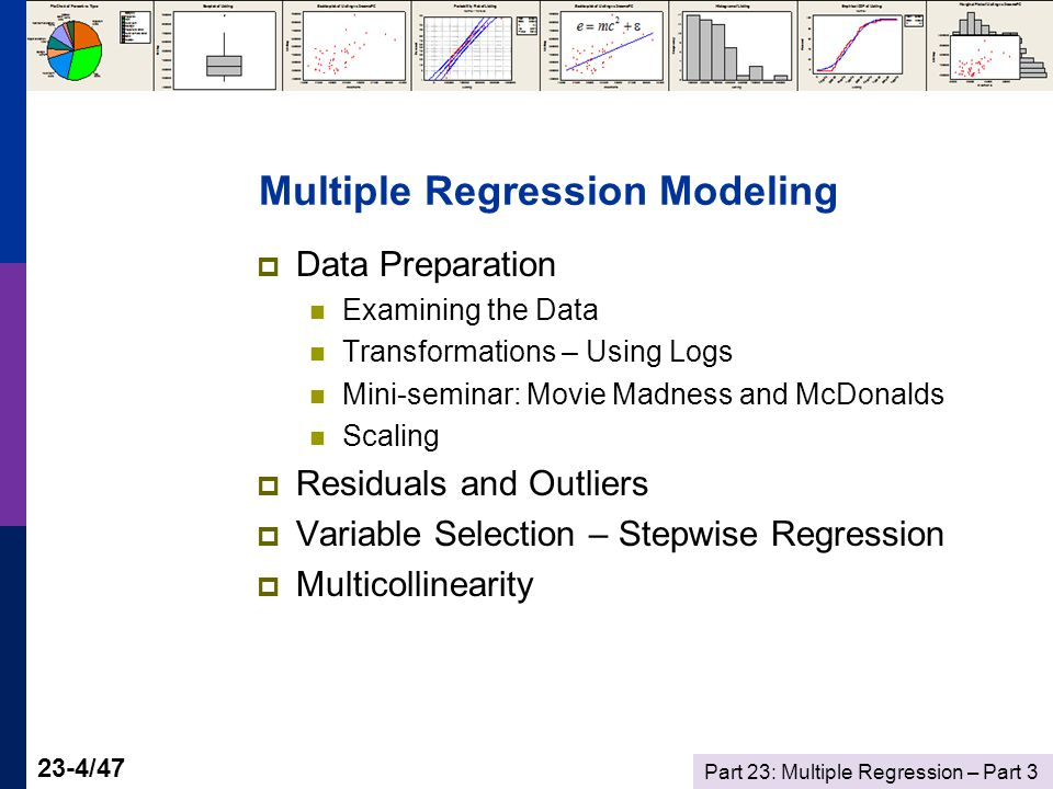 Part 23: Multiple Regression – Part 3 23-45/47 Used 0.15 as the cutoff p-value for inclusion or removal.