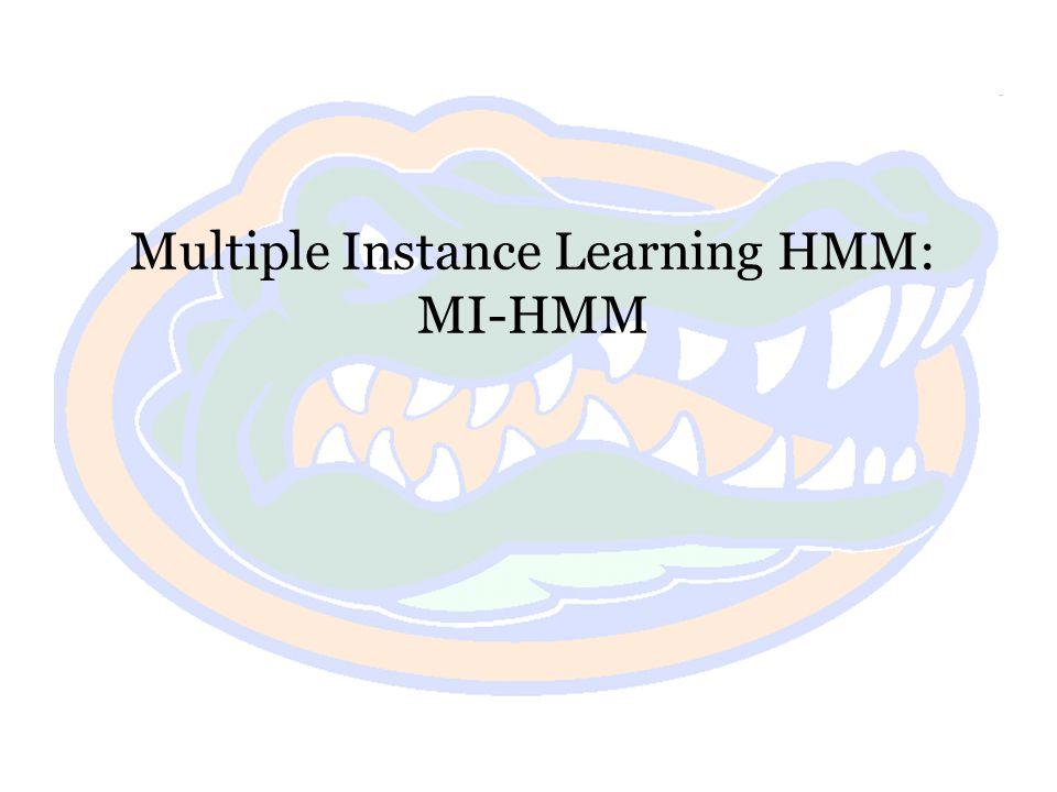 Multiple Instance Learning HMM: MI-HMM