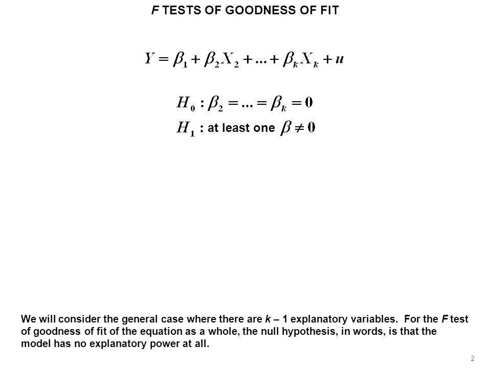 F TESTS OF GOODNESS OF FIT 53 The critical value of F at the 0.1% significance level with 500 degrees of freedom is 10.96.