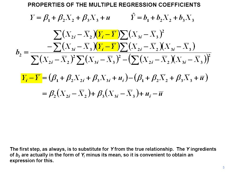PROPERTIES OF THE MULTIPLE REGRESSION COEFFICIENTS The first step, as always, is to substitute for Y from the true relationship. The Y ingredients of