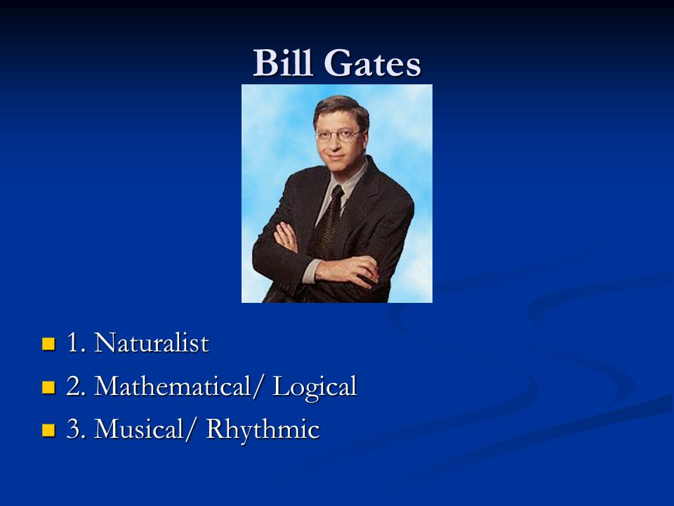 Bill Gates The correct answer is 2 The correct answer is 2 Mathematical/Logical: display an aptitude for numbers, reasoning and problem solving Mathematical/Logical: display an aptitude for numbers, reasoning and problem solving