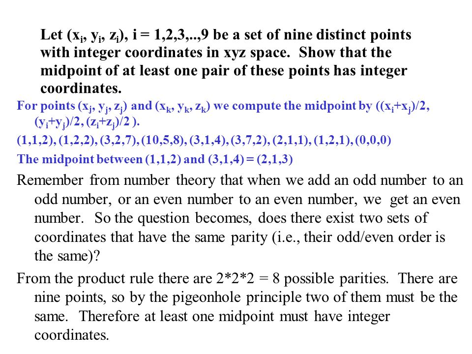 Let (x i, y i, z i ), i = 1,2,3,..,9 be a set of nine distinct points with integer coordinates in xyz space.