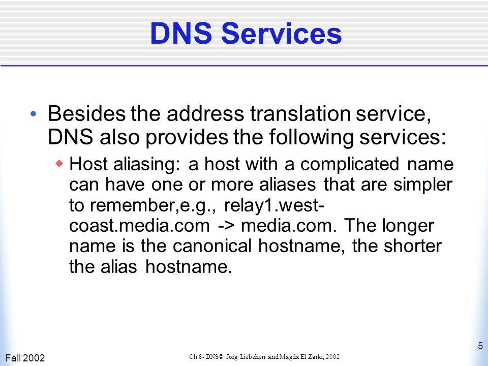16 requesting host cis.poly.edu gaia.cs.umass.edu root DNS server local DNS server dns.poly.edu 1 2 4 5 6 authoritative DNS server dns.cs.umass.edu 7 8 TLD DNS server 3 recursive query: rputs burden of name resolution on contacted name server rheavy load.