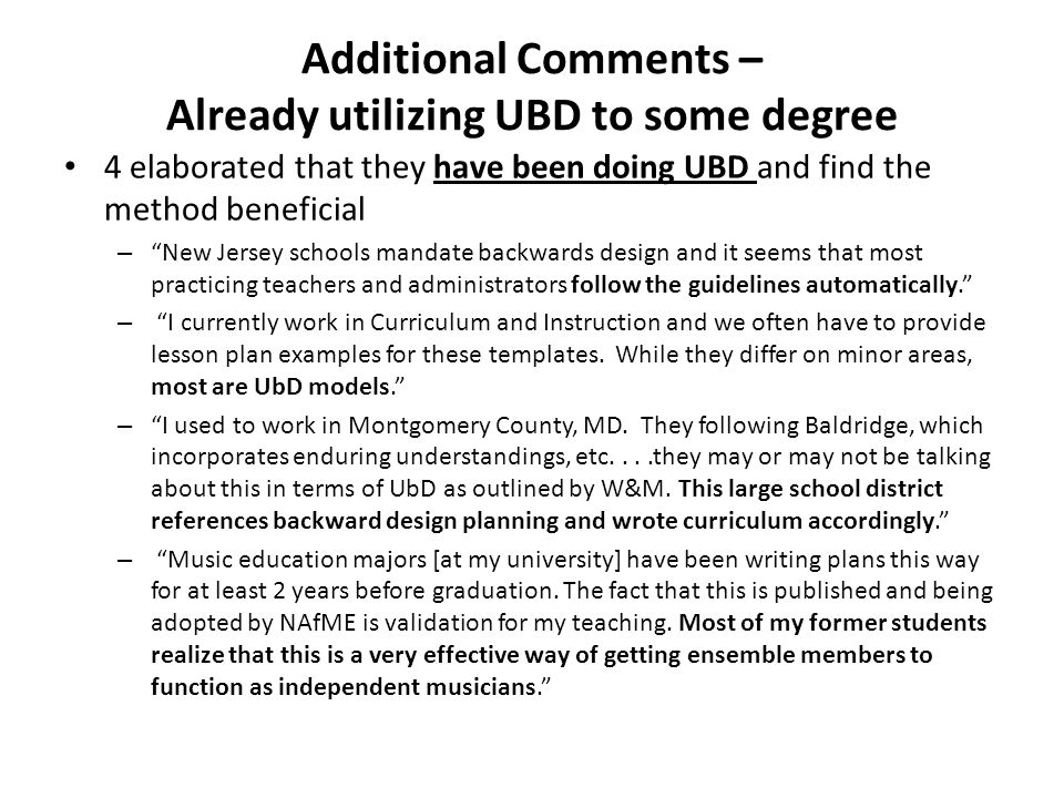 """Additional Comments – Already utilizing UBD to some degree 4 elaborated that they have been doing UBD and find the method beneficial – """"New Jersey sch"""