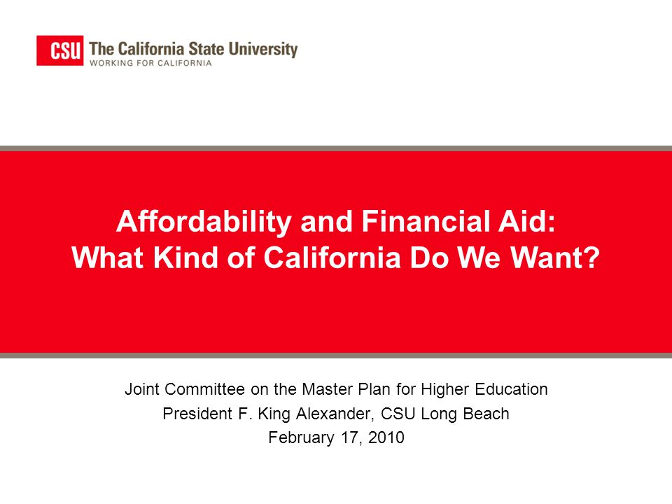 Affordability and Financial Aid: What Kind of California Do We Want.