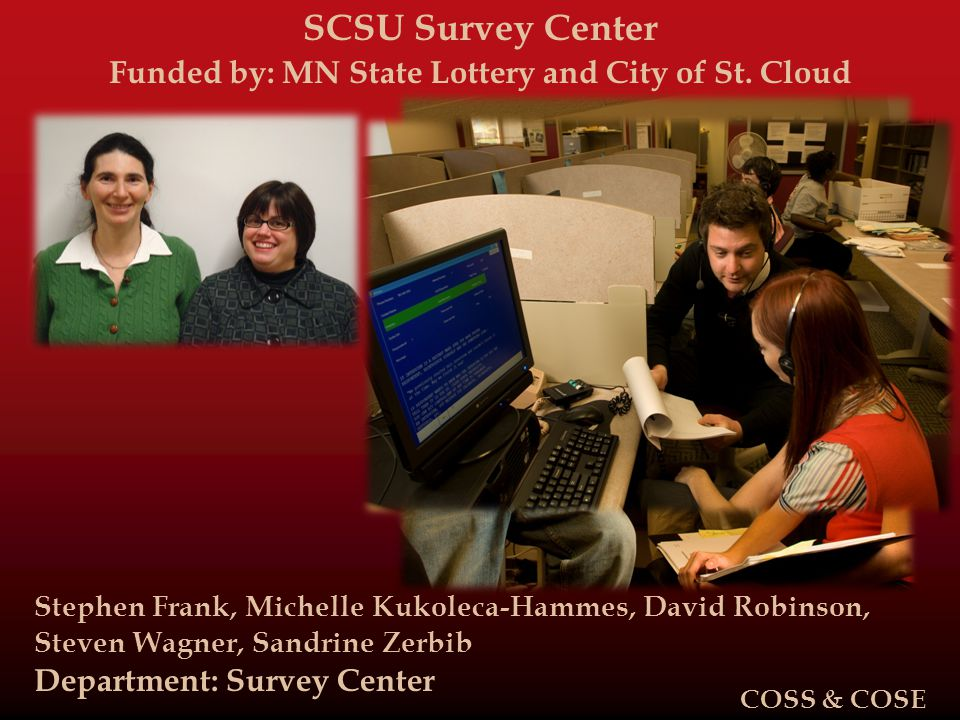 SCSU Survey Center Funded by: MN State Lottery and City of St.