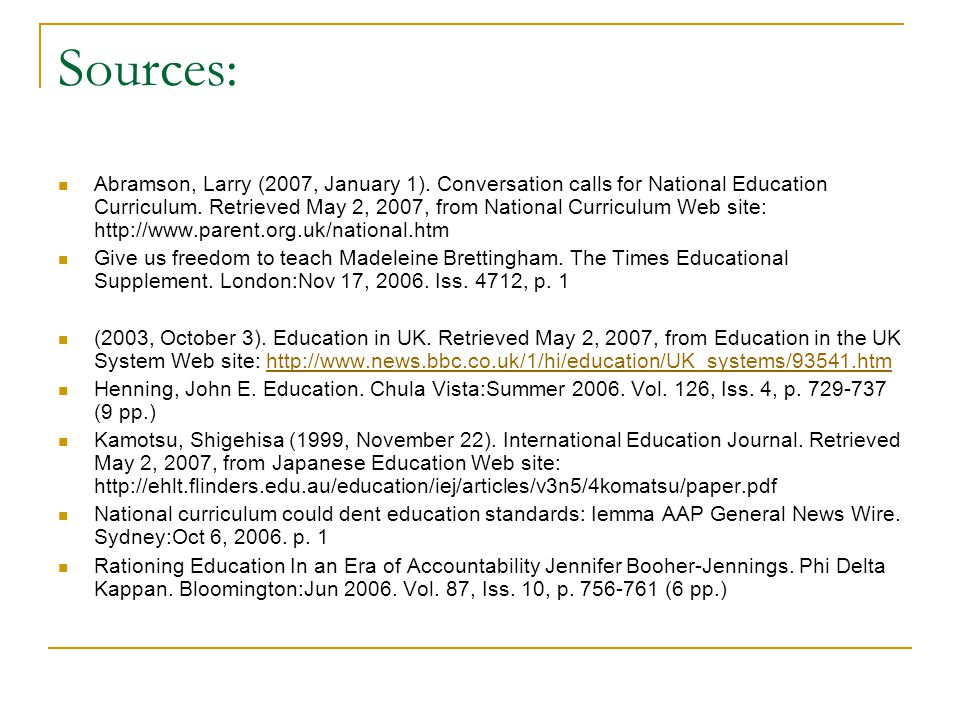 Sources: Abramson, Larry (2007, January 1). Conversation calls for National Education Curriculum.
