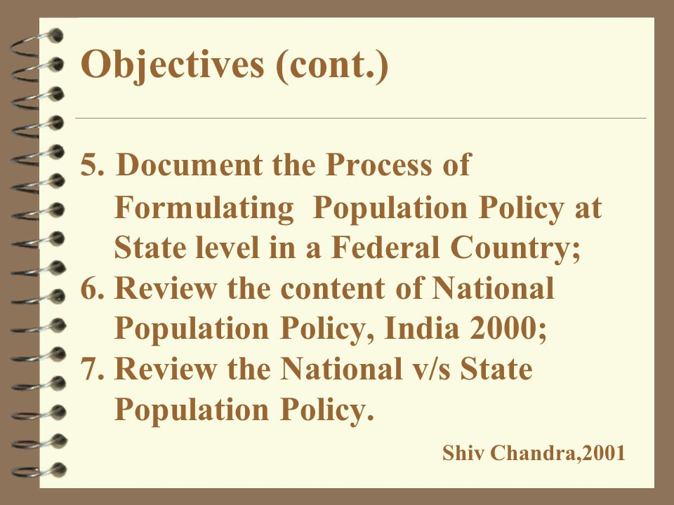 Objectives This presentation aims at: 1. Illustrating the definition of policy; 2. Steps involved in policy cycle; 3. Defining the population policy;