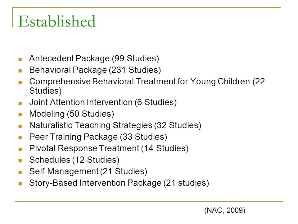 Established Antecedent Package (99 Studies) Behavioral Package (231 Studies) Comprehensive Behavioral Treatment for Young Children (22 Studies) Joint