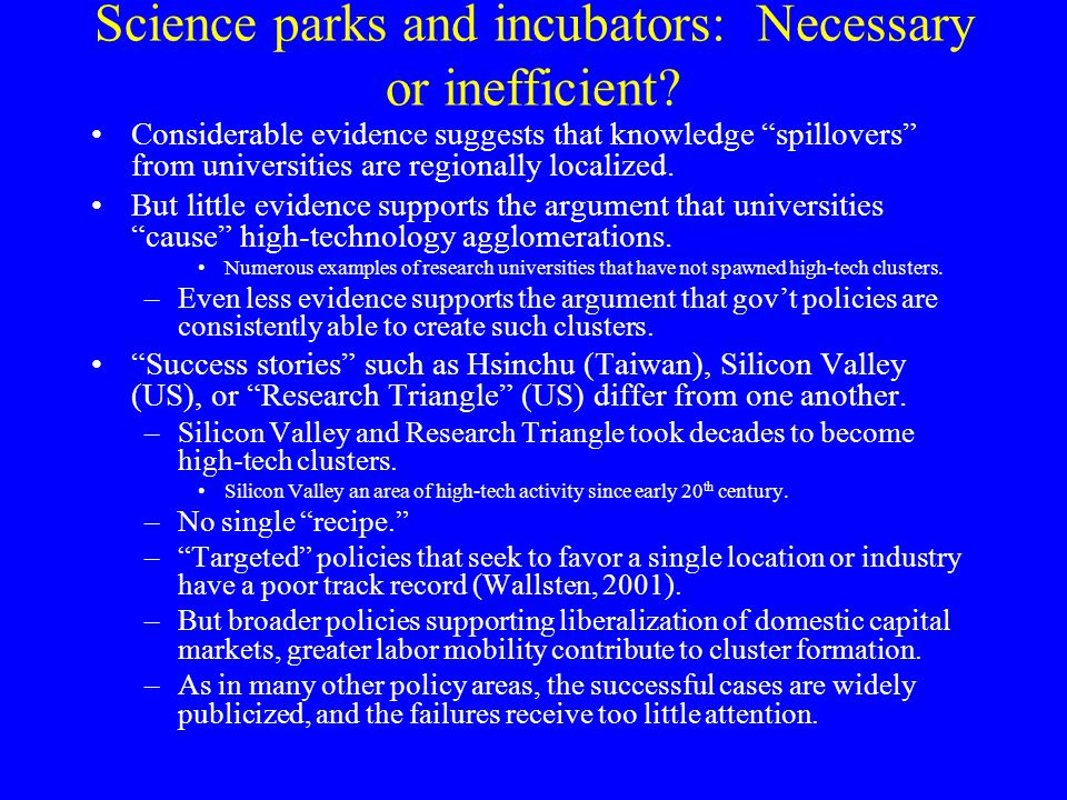 Science parks and incubators: Necessary or inefficient.