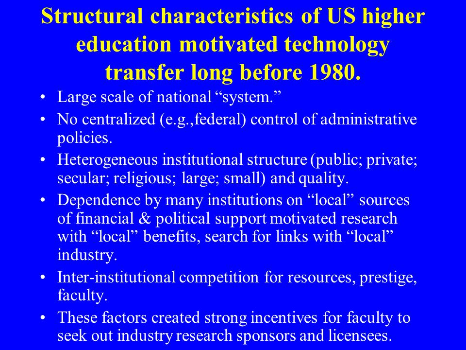 Structural characteristics of US higher education motivated technology transfer long before 1980.