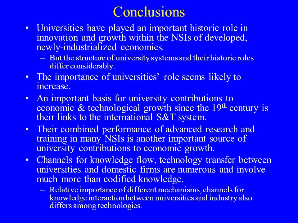 Conclusions Universities have played an important historic role in innovation and growth within the NSIs of developed, newly-industrialized economies.