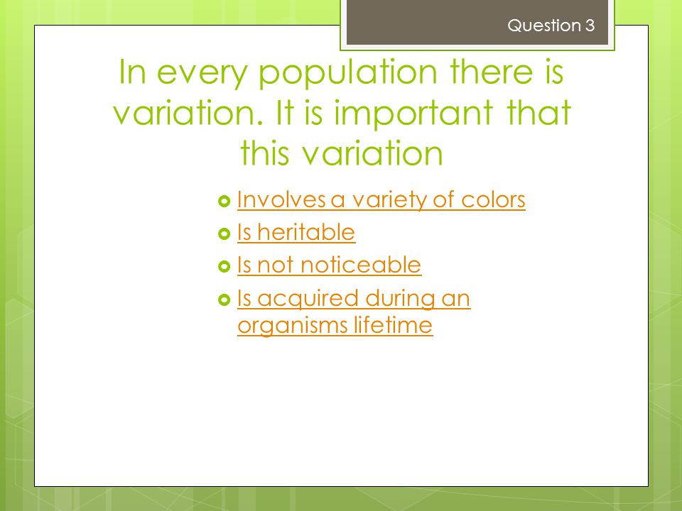 In every population there is variation.