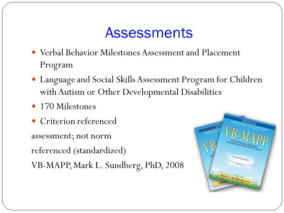 Assessments Verbal Behavior Milestones Assessment and Placement Program Language and Social Skills Assessment Program for Children with Autism or Othe