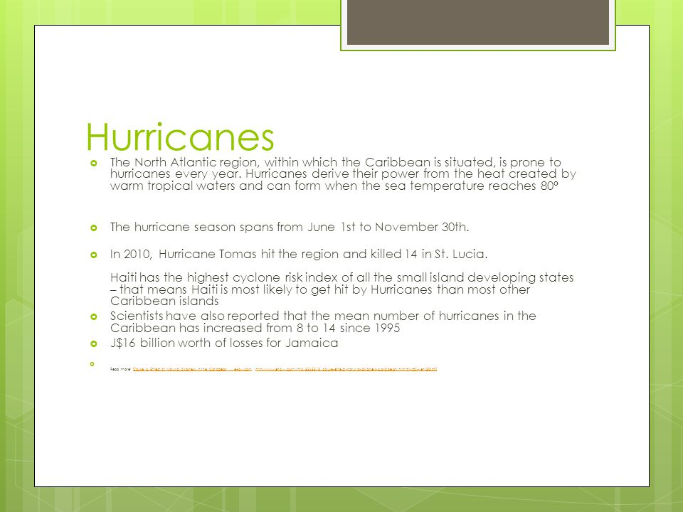 Hurricanes  The North Atlantic region, within which the Caribbean is situated, is prone to hurricanes every year.