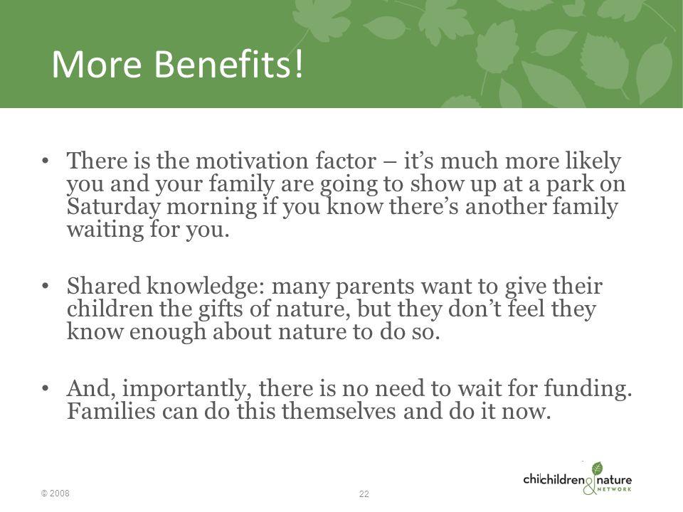 More Benefits.