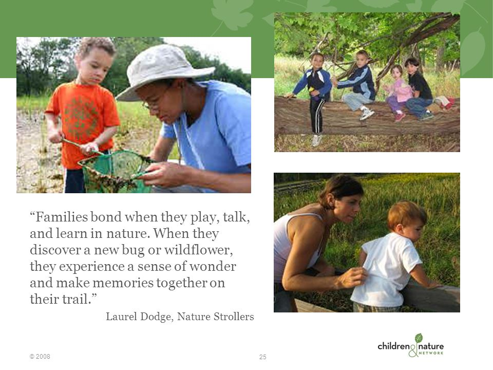 Families bond when they play, talk, and learn in nature.