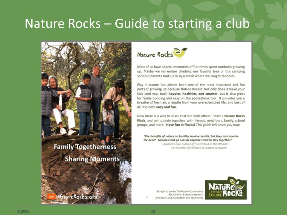 Nature Rocks – Guide to starting a club © 2008 33 © 2008 33