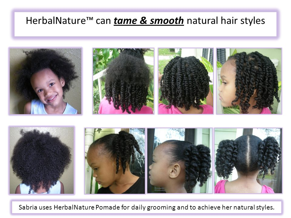HerbalNature™ can tame & smooth natural hair styles Sabria uses HerbalNature Pomade for daily grooming and to achieve her natural styles.