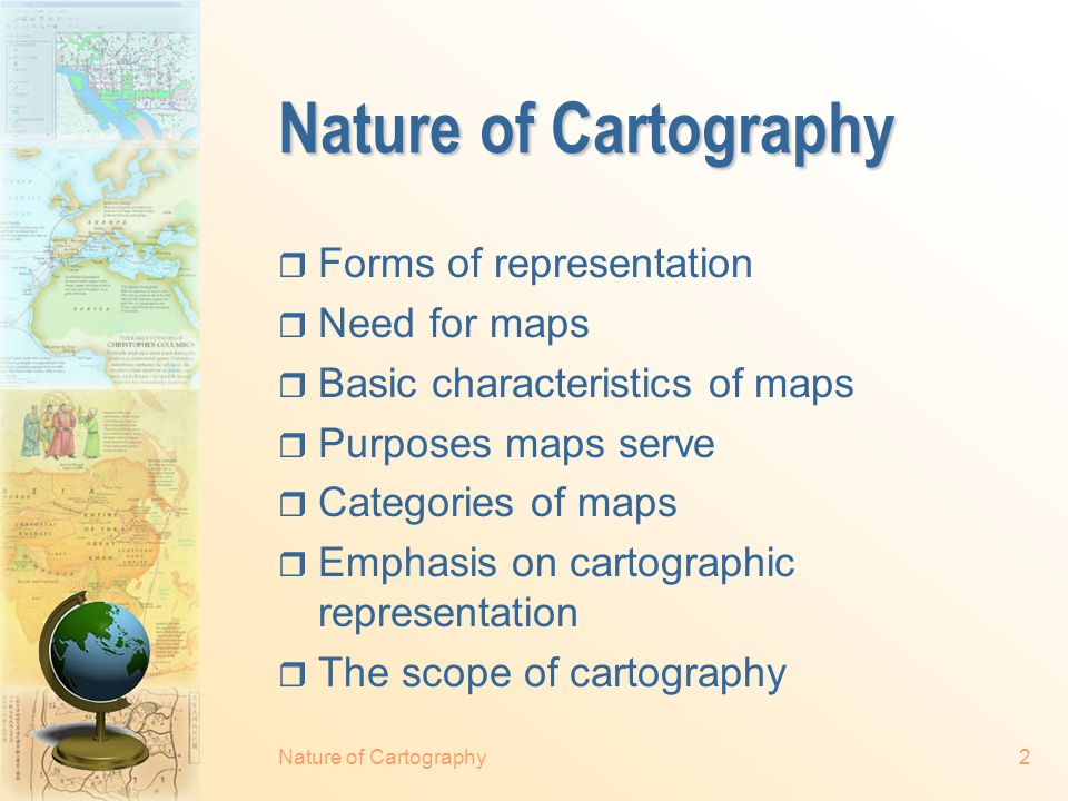 Copyright, 1998-2013 © Qiming Zhou GEOG1150. Cartography Nature of Cartography
