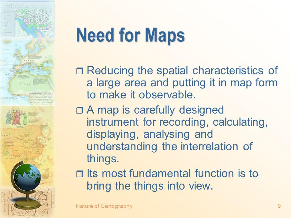 Nature of Cartography19 A Cartographer Must...